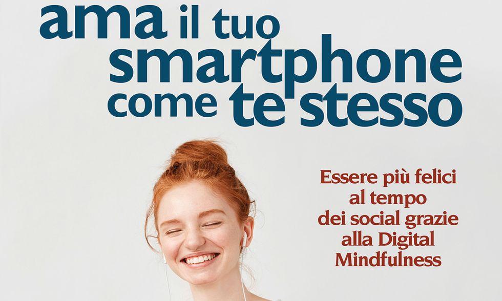 Ama il tuo smartphone come te stesso di Paolo Subioli