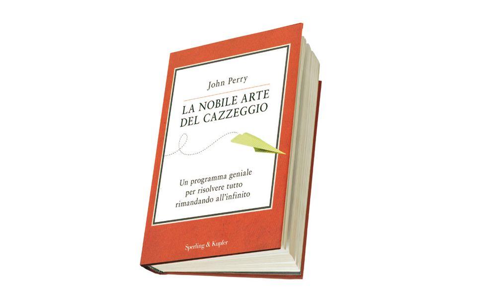 Letture eretiche ed erotiche: 'La nobile arte del cazzeggio' di John Perry