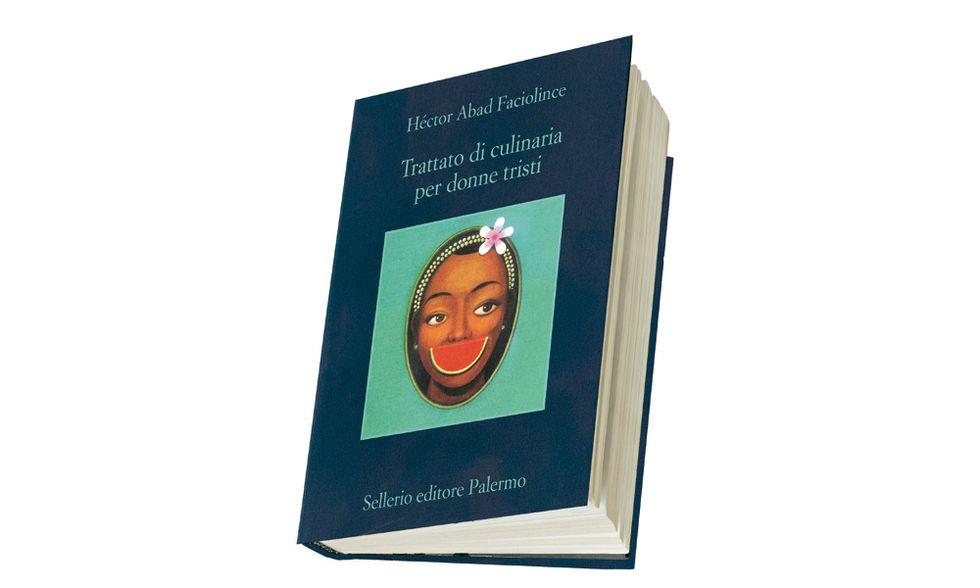 'Trattato di culinaria per donne tristi' di Héctor Abad Faciolince