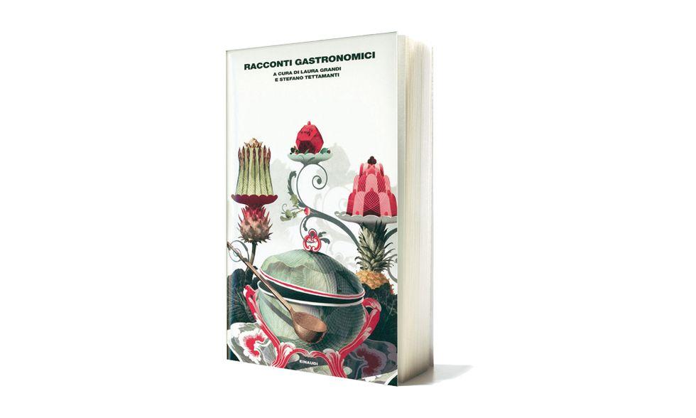 'Racconti gastronomici' a cura di Laura Grandi e Stefano Tettamanti