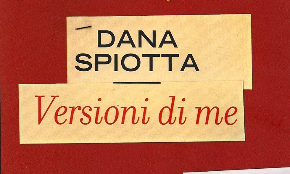 Dana Spiotta, 'Versioni di me'