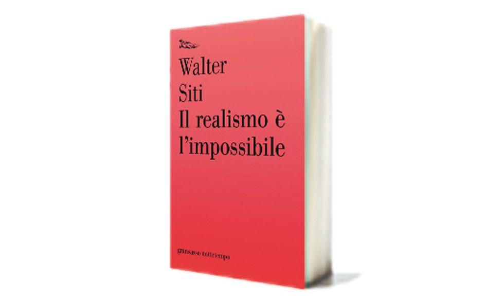 """""""Il realismo è impossibile"""" di Walter Siti"""
