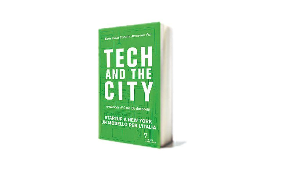 """""""Tech and the city"""" di Maria Teresa Cometto e Alessandro Piol"""