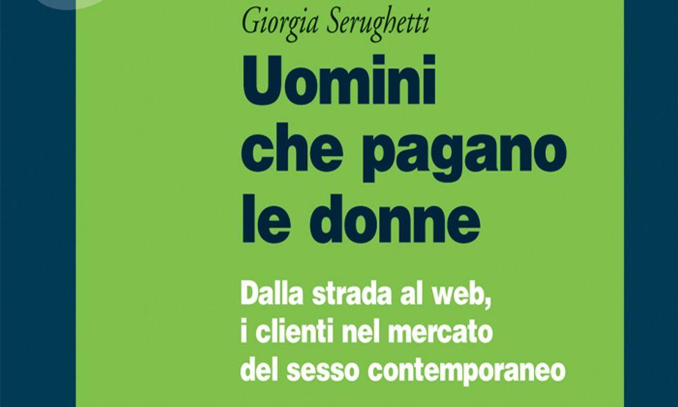 """""""Uomini che pagano le donne"""" di Giorgia Serughetti"""