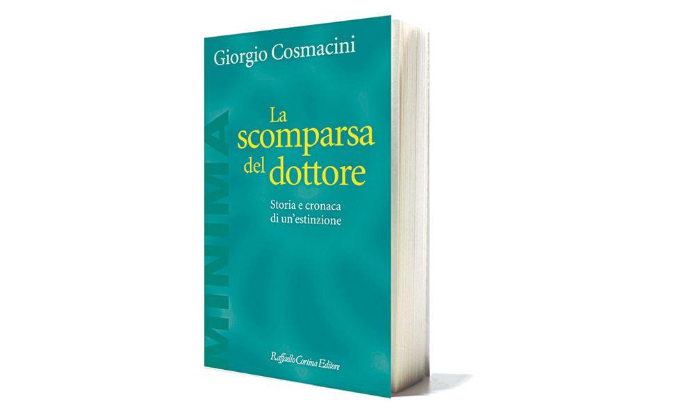 """""""La scomparsa del dottore"""" di Giorgio Cosmacini: il medico di famiglia esiste ancora?"""