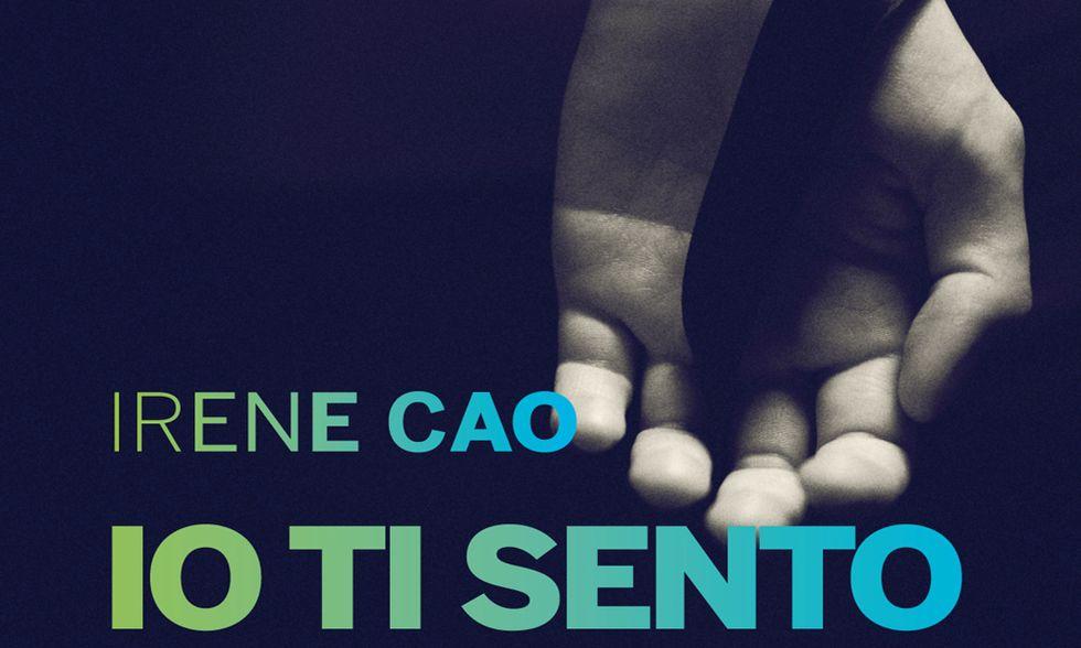 'Io ti sento' di Irene Cao. Il secondo volume della trilogia hot