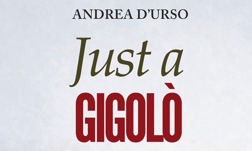 Nuovi autori da scoprire: Andrea D'Urso con 'Just a gigolò'