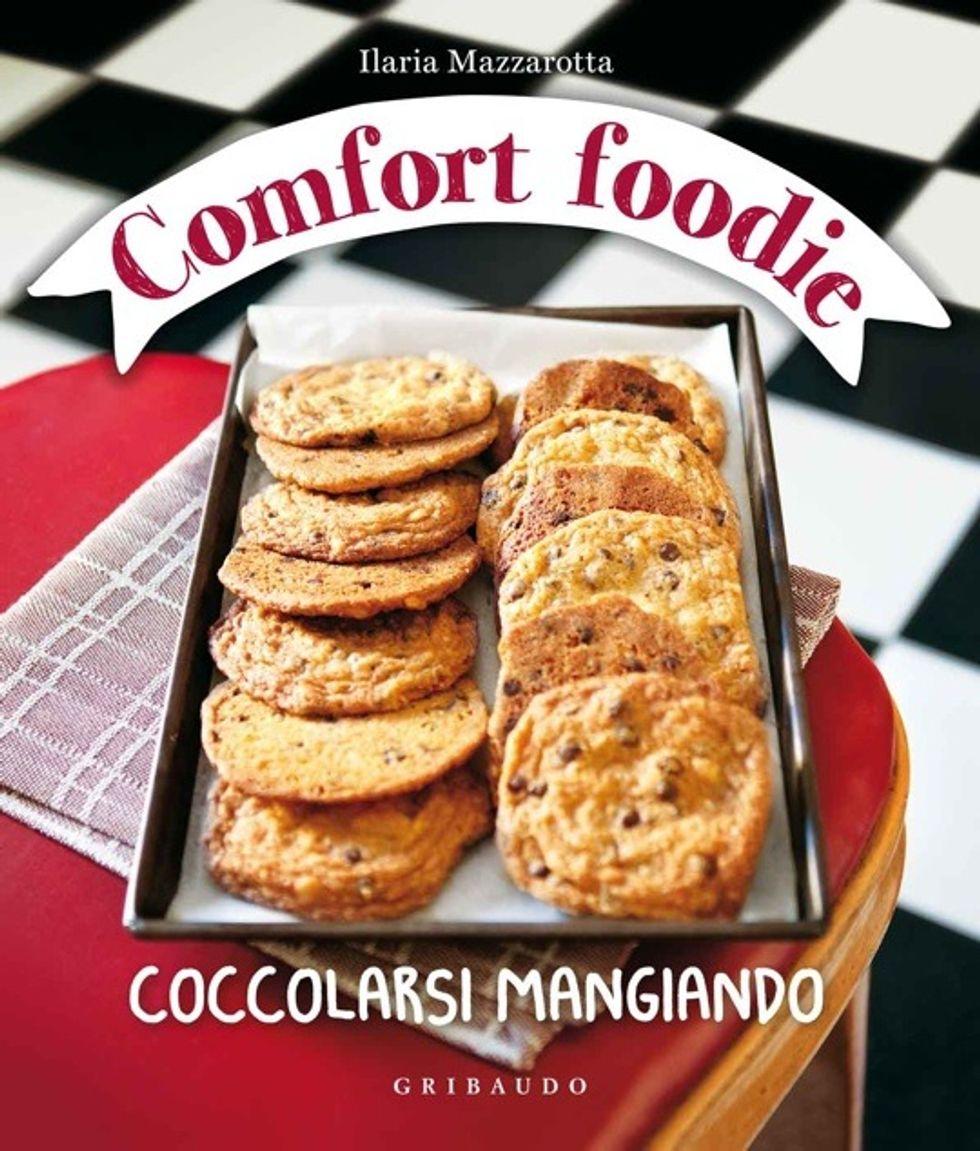 llaria Mazzarotta: Comfort Foodie è il libro delle coccole in cucina