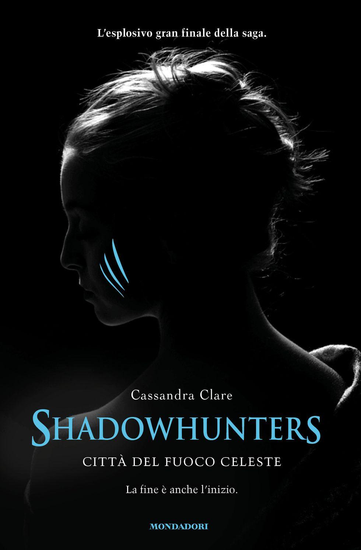 Shadowhunters. Città del fuoco celeste, in libreria l'ultimo attesissimo episodio della saga The Mortal Instruments