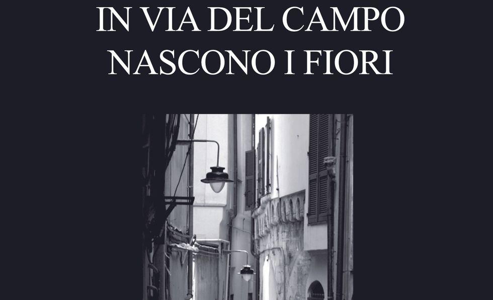 'In via del Campo nascono i fiori' di Rossella Bianchi. Una storia vera
