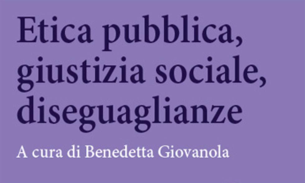 Etica pubblica, giustizia sociale, diseguaglianze