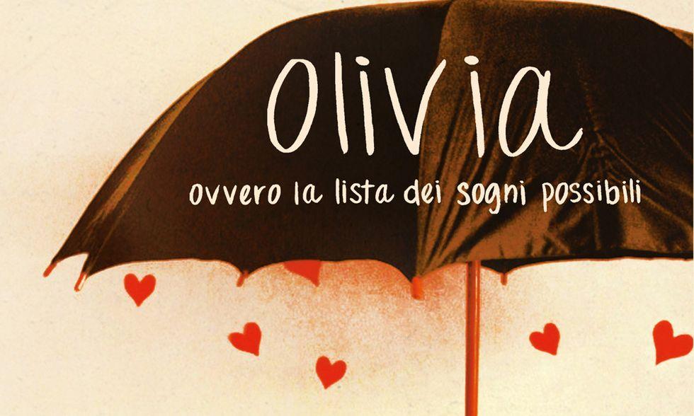 """""""Olivia ovvero la lista dei sogni possibili"""" di Paola Calvetti"""