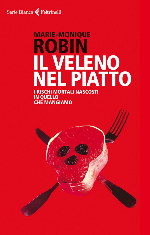 Il veleno nel piatto: 3 libri sul cibo e sui rischi dell'alimentazione