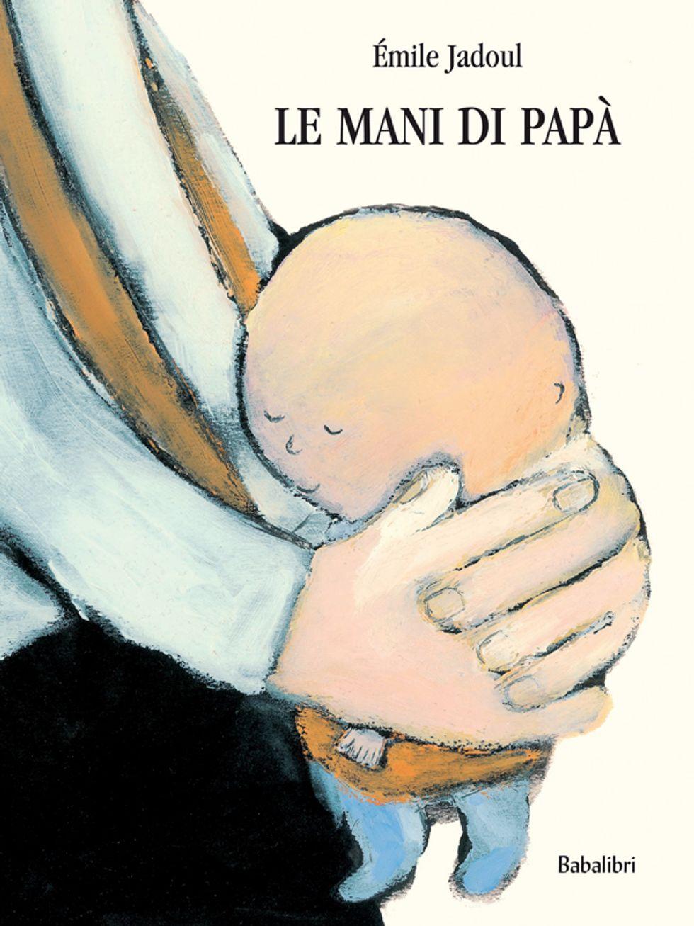 """""""Le mani di papà"""", romanzo di formazione per piccolissimi"""