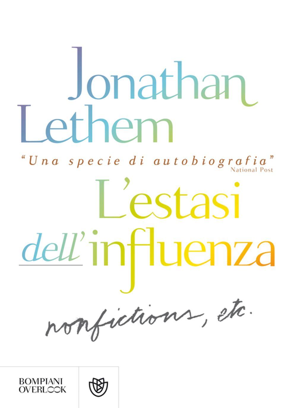 """""""L'estasi dell'influenza"""", l'ultimo libro di Jonathan Lethem"""