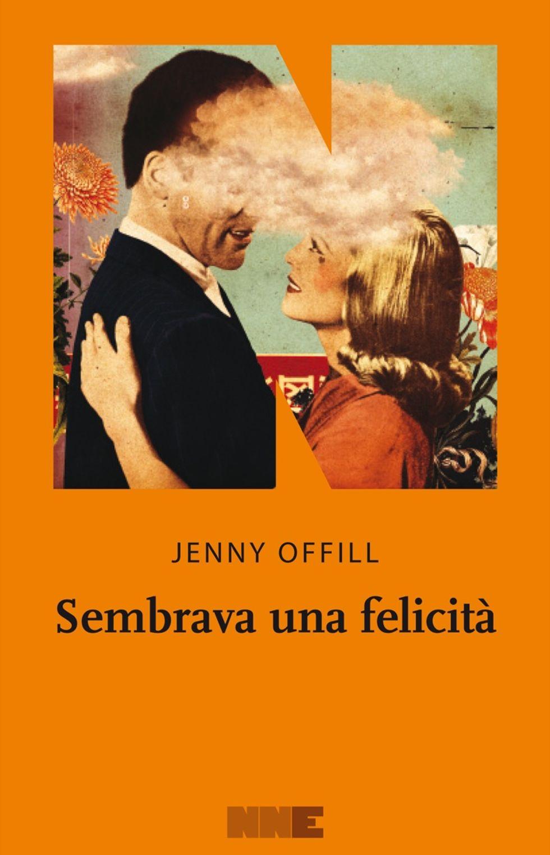 """Jenny Offill, """"Sembrava una felicità"""""""