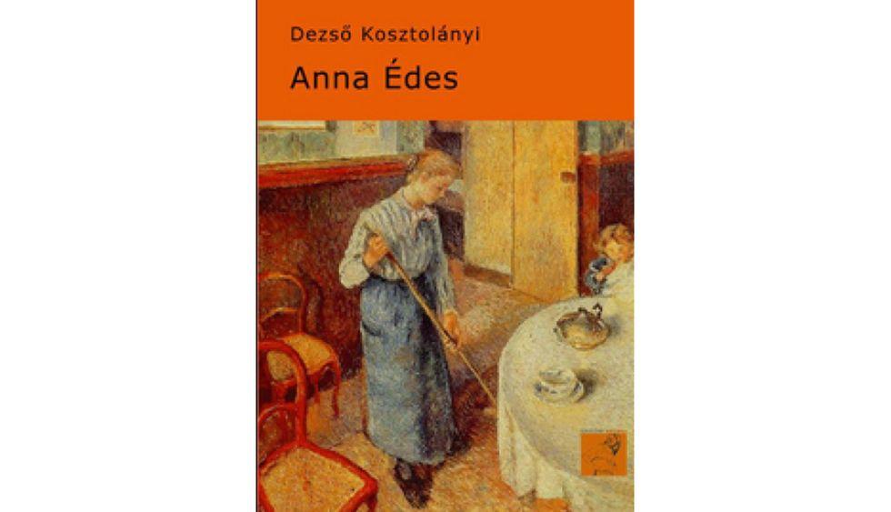Anna Édes di Dezso Kosztolànyi: la recensione