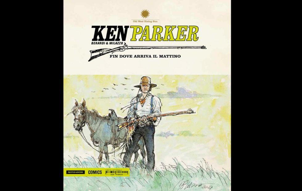 """""""Fin dove arriva il mattino"""" (Mondadori), ultimo capitolo della saga western di Ken Parker"""