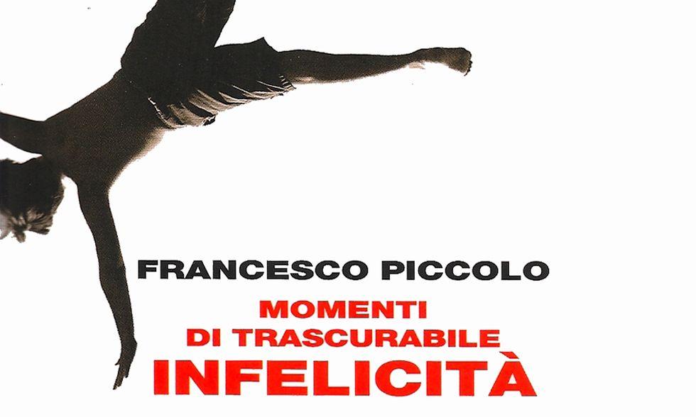 Francesco Piccolo, 'Momenti di trascurabile infelicità'