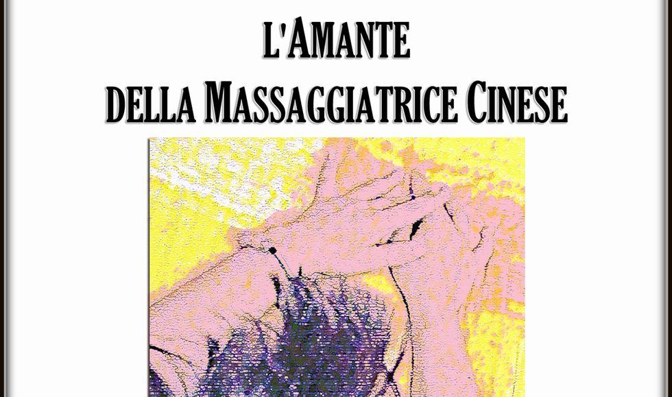 'L'amante della massaggiatrice cinese' di Rosa Santoro. La recensione