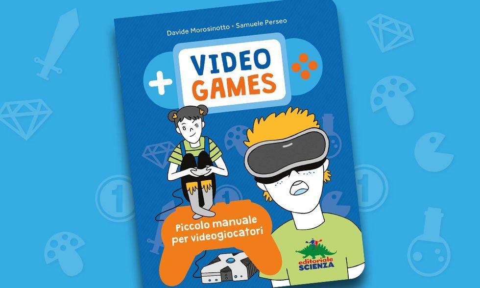 Video Games, cosa sono? Un manuale per ragazzi