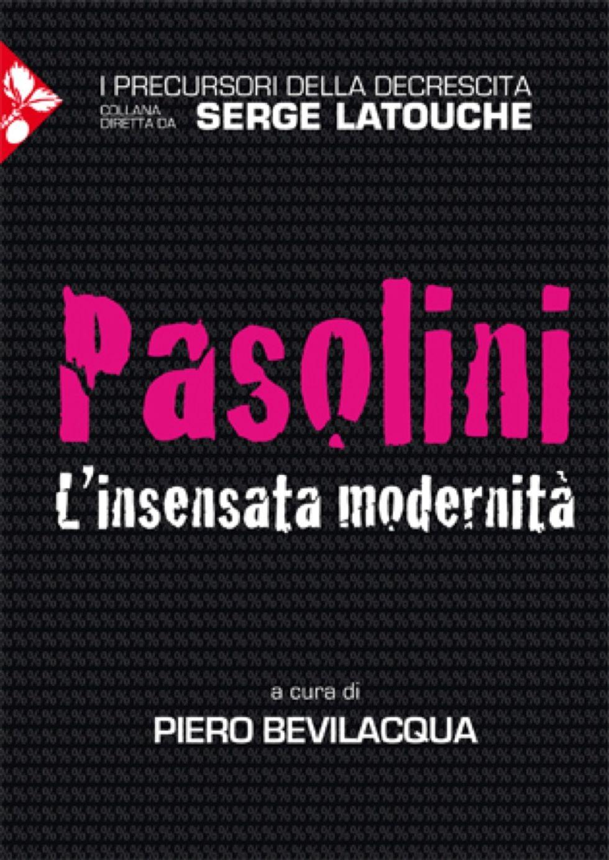 Pier Paolo Pasolini e la decrescita