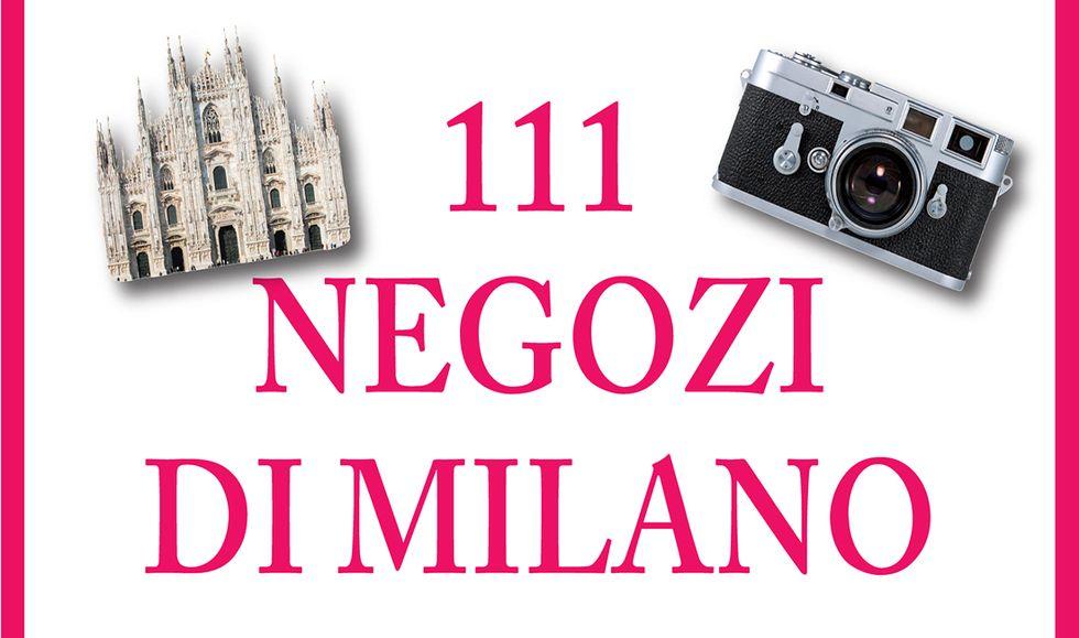 111 negozi di Milano che devi proprio scoprire di Aylie Lonmon
