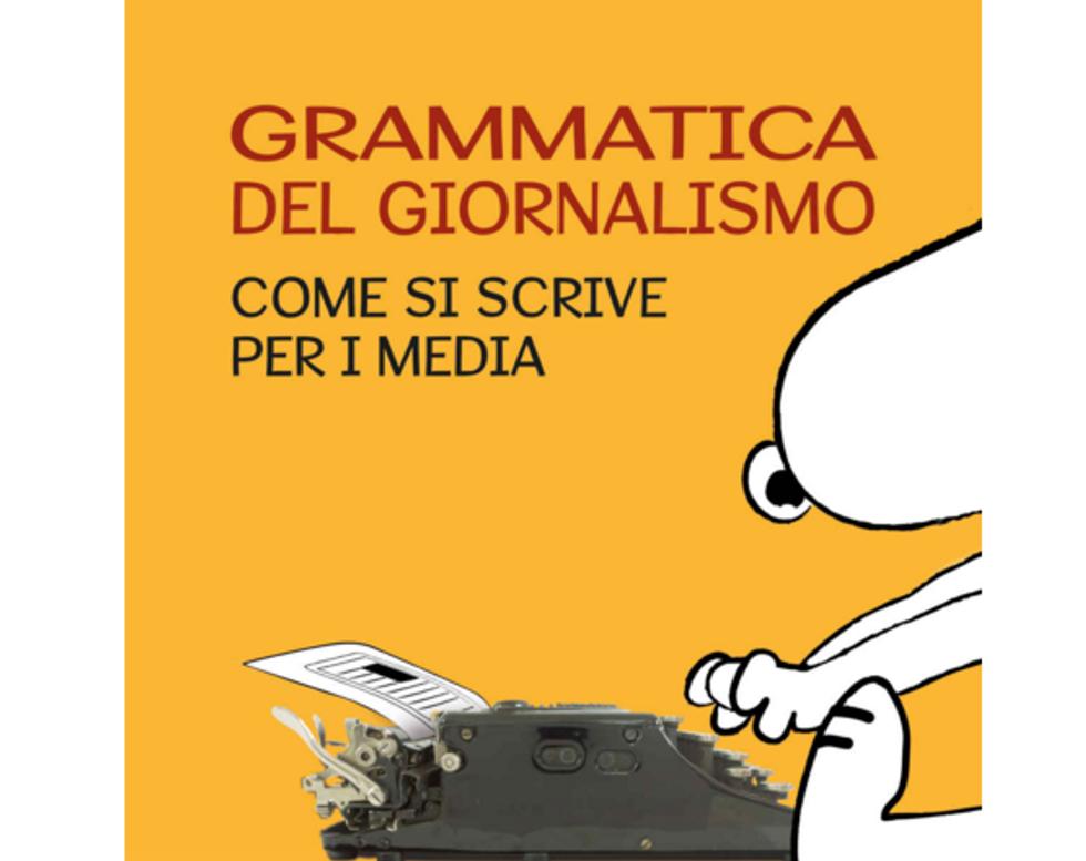 Grammatica del giornalismo - Come si scrive per i media