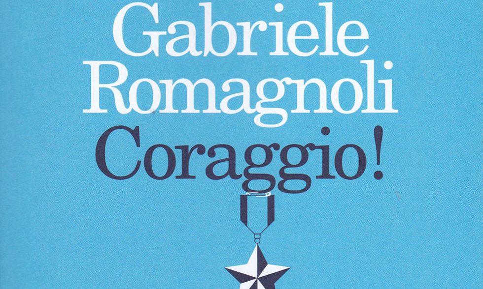 Gabriele Romagnoli, 'Coraggio!' - La recensione