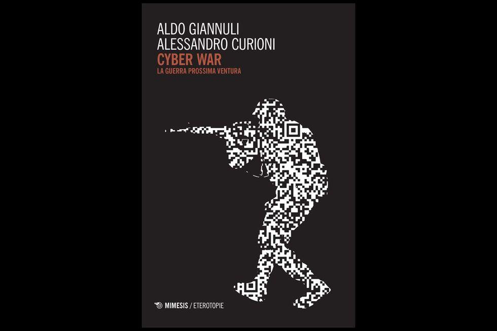 """""""Cyber  War – La Guerra prossima ventura"""", la cybersicurezza tra realtà e fantasia"""