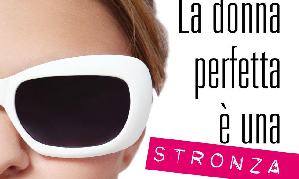 """La donna perfetta è una stronza"" di Anne Sophie e Marie Aldine Girard"