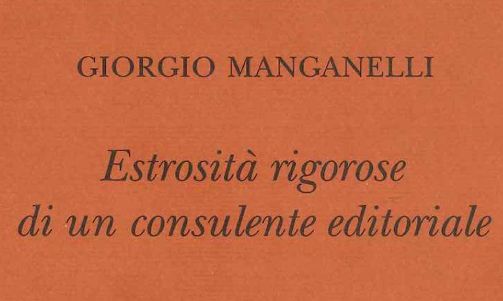 Giorgio Manganelli, 'Estrosità rigorose di un consulente editoriale'