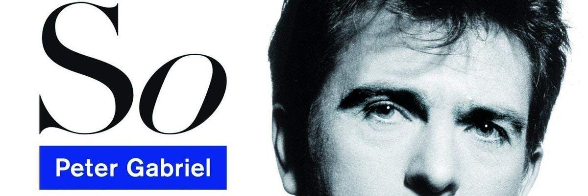 L'album del giorno: Peter Gabriel, So