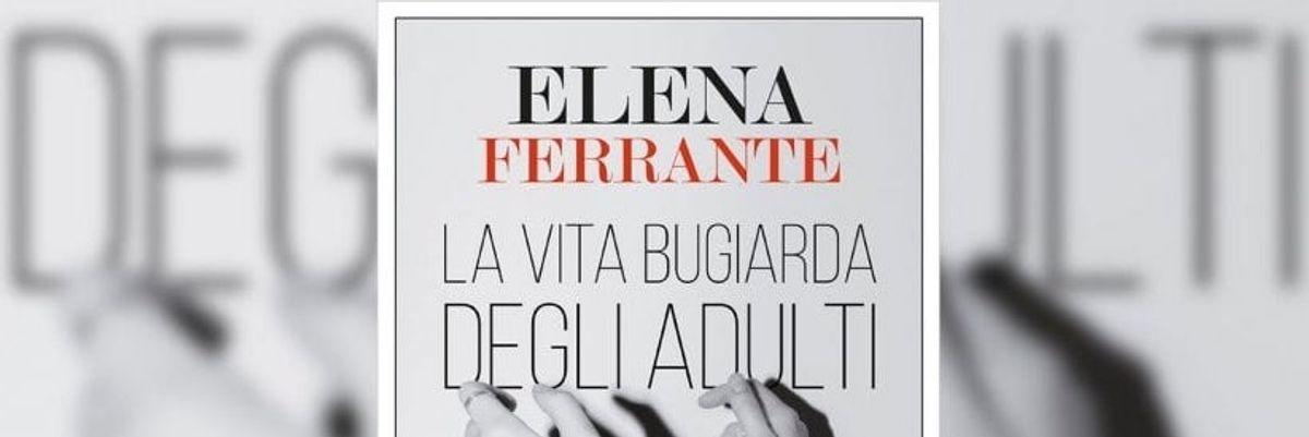 La vita bugiarda degli adulti: il libro della Ferrante diventa una serie tv