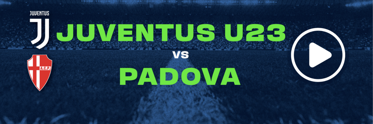Guarda in diretta Juventus U23 - Padova