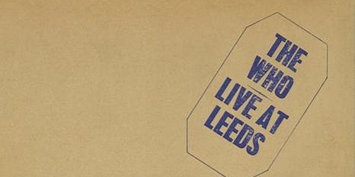 L'album del giorno: The Who, Live at Leeds