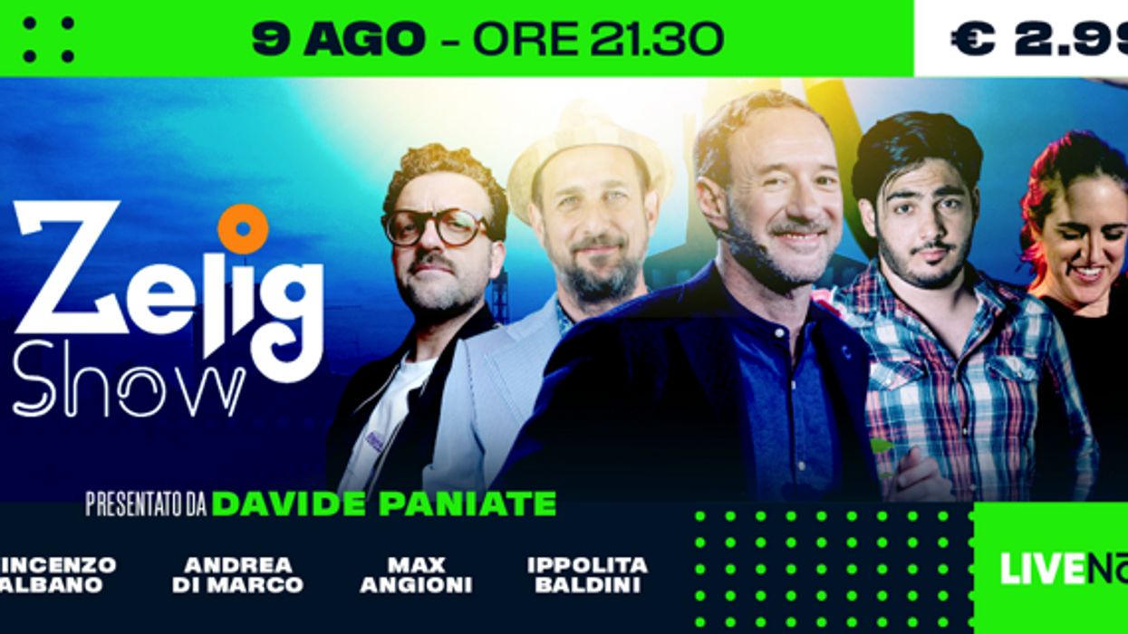 Guarda in diretta streaming lo Zelig show summer edition