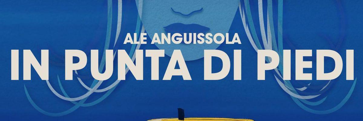 Ale Anguissola, il nuovo singolo «In Punta di Piedi»