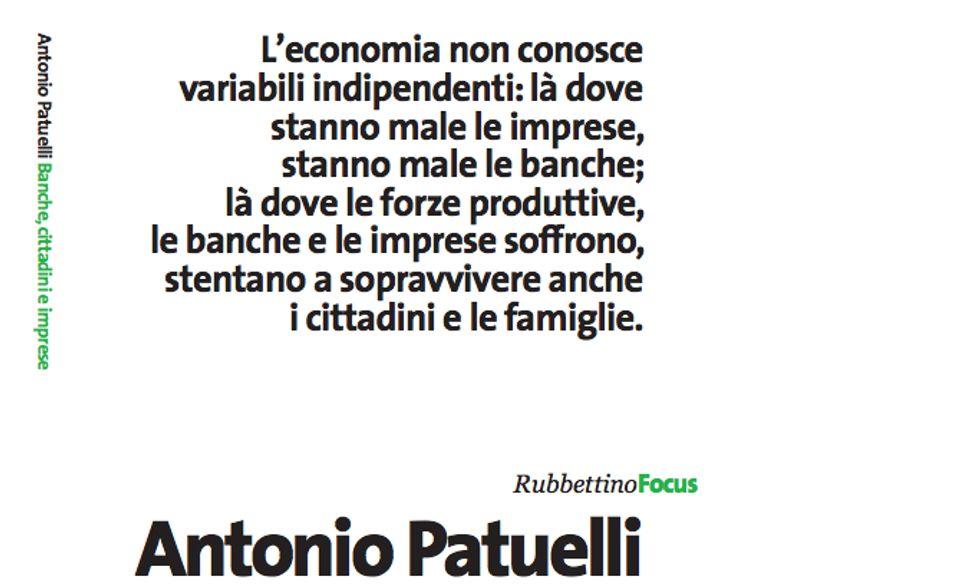 """Antonio Patuelli, """"Banche, cittadini, imprese"""""""