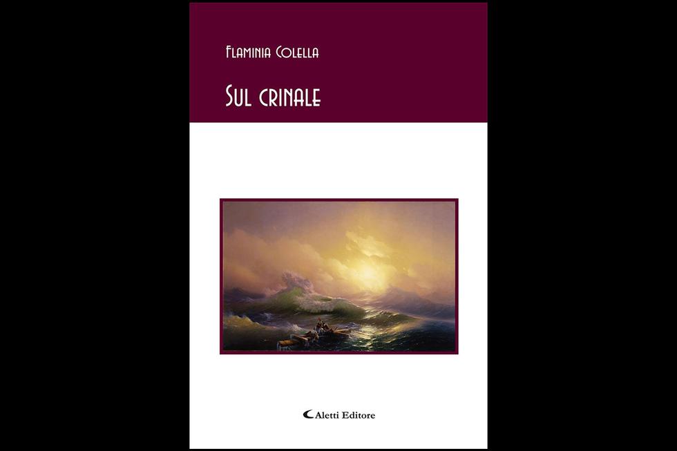 """""""Sul crinale"""", la poesia di Flaminia Colella"""