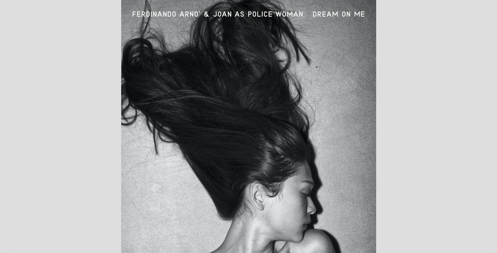 Ferdinando Arnò & Joan As Police Woman, Dream on me: il lato sexy del pop