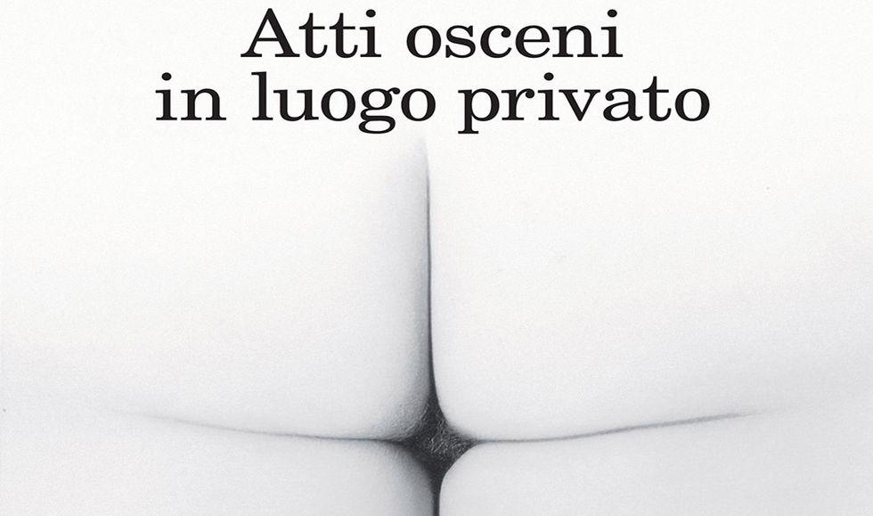 'Atti osceni in luogo privato' di Marco Missiroli