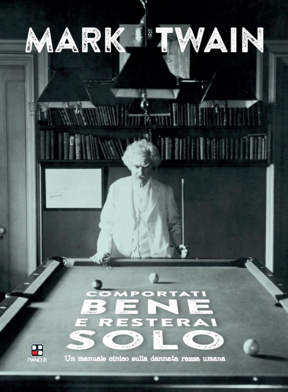 Mark Twain, cinico, sarcastico esploratore dell'animo umano