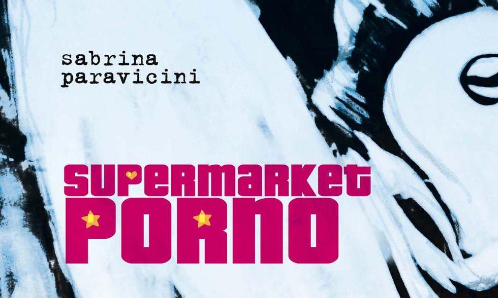 'Supermarket Porno' di Sabrina Paravicini