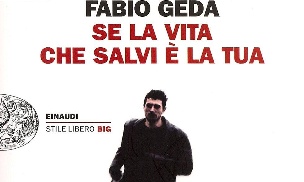 Fabio Geda, 'Se la vita che salvi è la tua' - La recensione